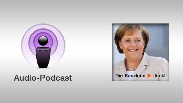 Angela Merkel - Die Kanzlerin direkt (Audiopodcast)