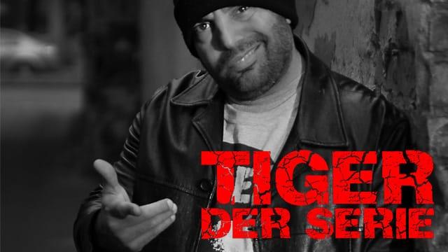 Tiger - Der Serie
