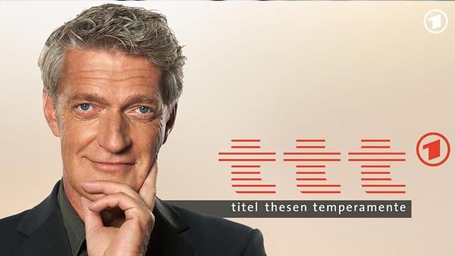 DasErste - ttt - titel thesen temperamente