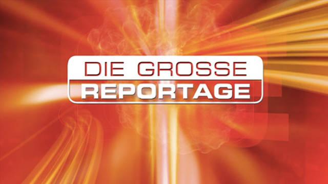 Die große Reportage