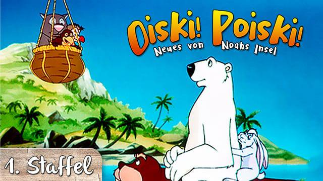 Oiski! Poiski! - Neues von Noahs Insel - Staffel 1