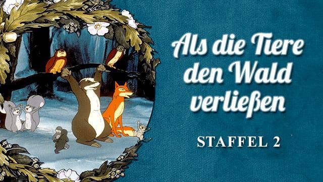 Als die Tiere den Wald verließen - Staffel 2