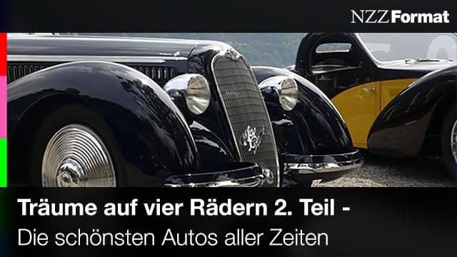 NZZ - Träume auf 4 Rädern - Die schönsten Autos aller Zeiten