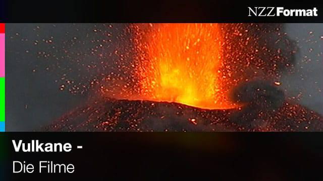 NZZ - Vulkane: Die Filme