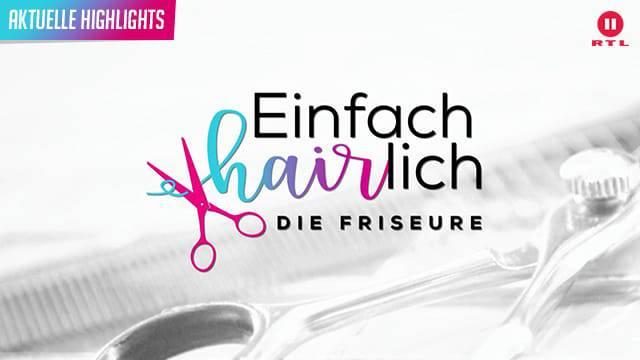RTL II - Einfach Hairlich - Die Friseure